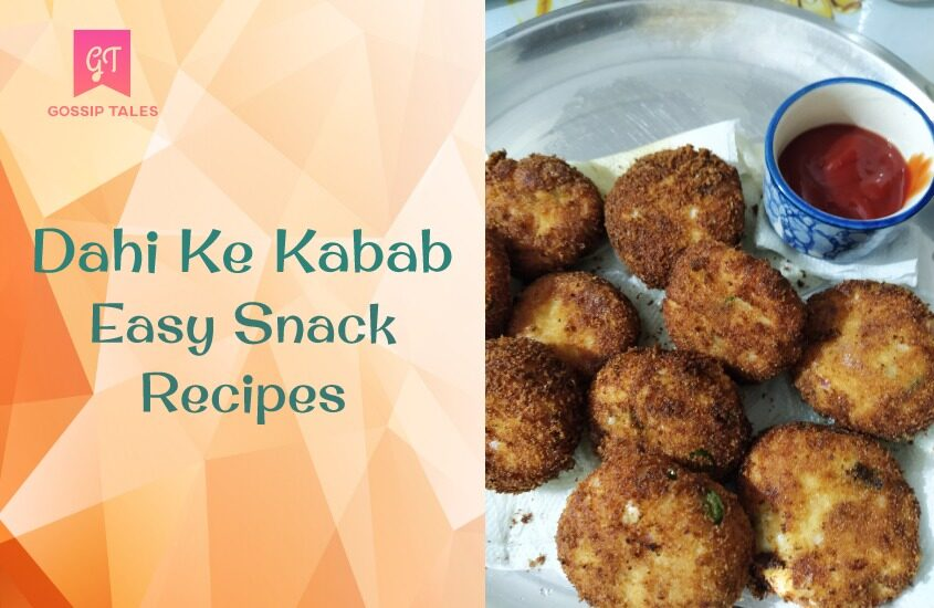 Dahi Ke Kabab: Easy Snack Recipes