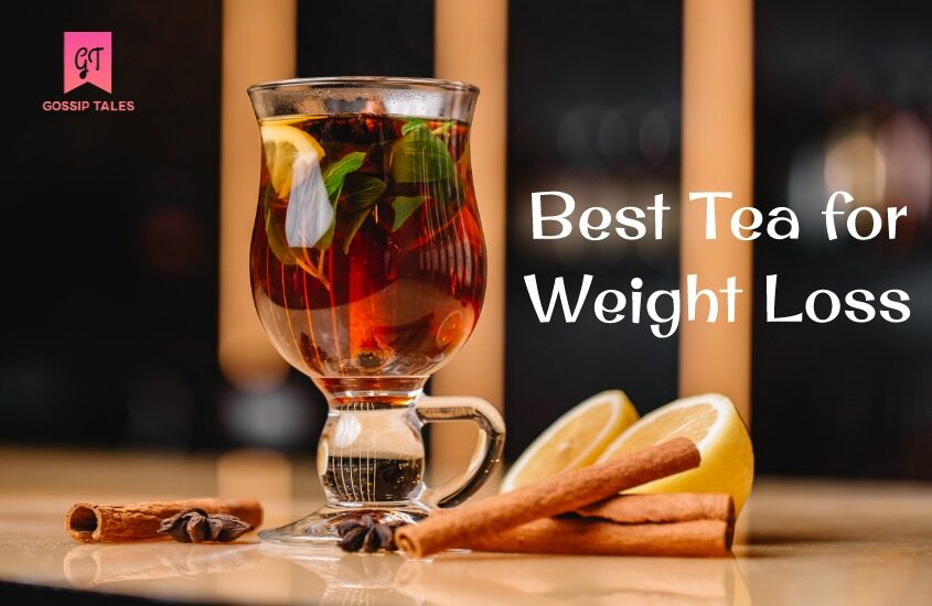 Best Tea for Weight Loss: Shed off Those Extra Pounds