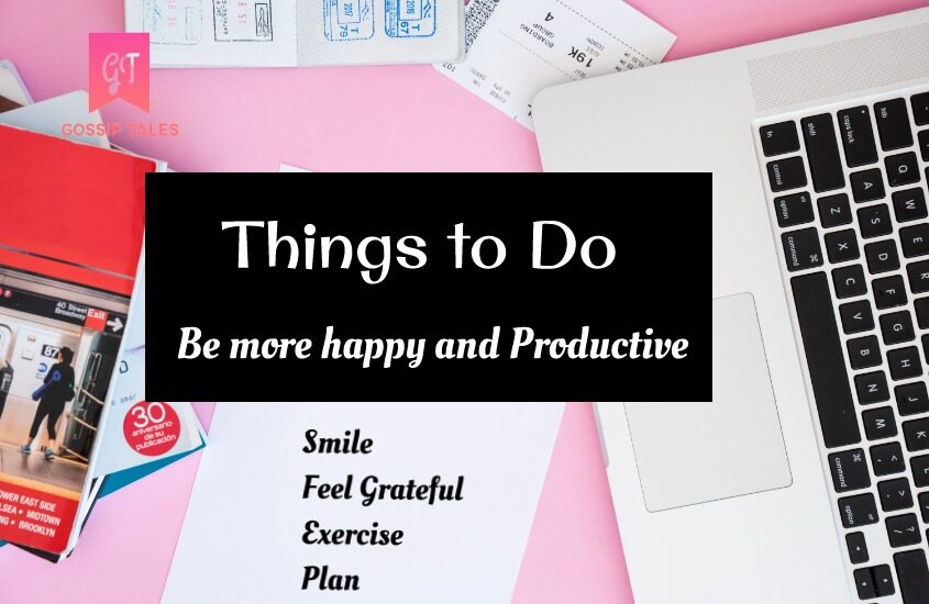 Things to Do to Make Your Day Better and Productive