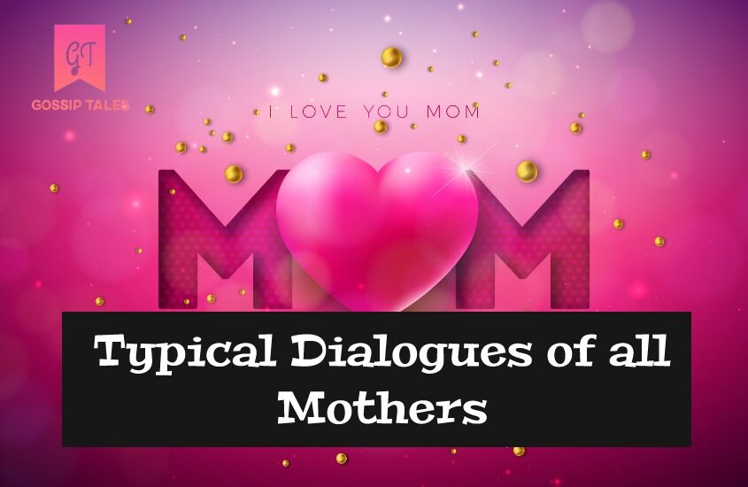 Typical Dialogues of all Mothers that Every Kid can Relate: Mother's Day Special
