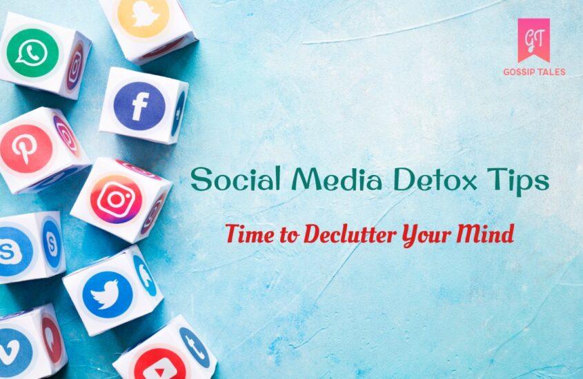 Best Social Media Detox Tips: Time to Declutter Your Mind