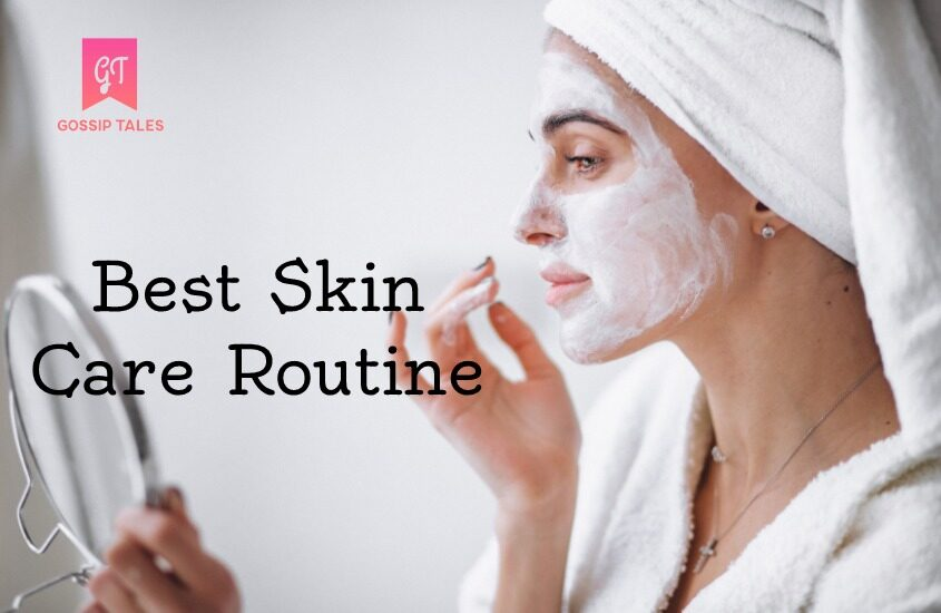 Best Skin Care Routine for All Skin Types