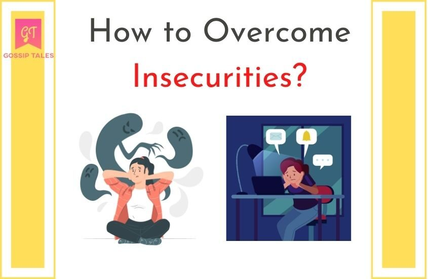 How to Overcome Insecurities that can Ruin Happiness